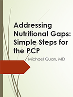 Addressing Nutritional Gaps: Simple Steps for the Primary Care Provider