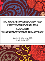 Hot Topics 2021: National Asthma Education and Prevention Program 2020 Guidelines: What's Important for Primary Care