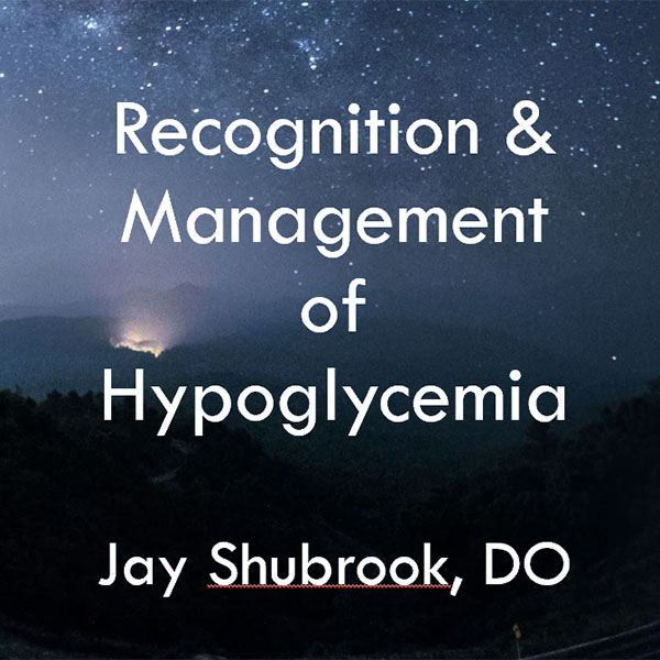 Recognition and Management of Hypoglycemia