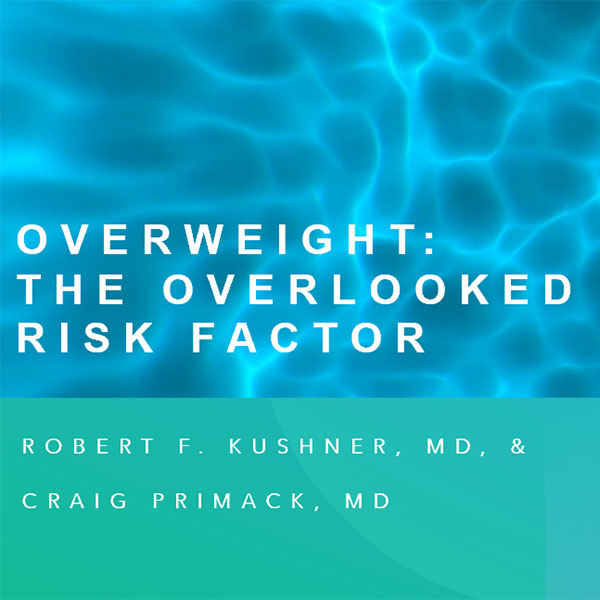 Overweight: The Overlooked Risk Factor