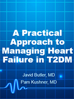 A Practical Approach to Managing Heart Failure in Type 2 Diabetes Mellitus
